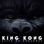 king kong must see broadway shows
